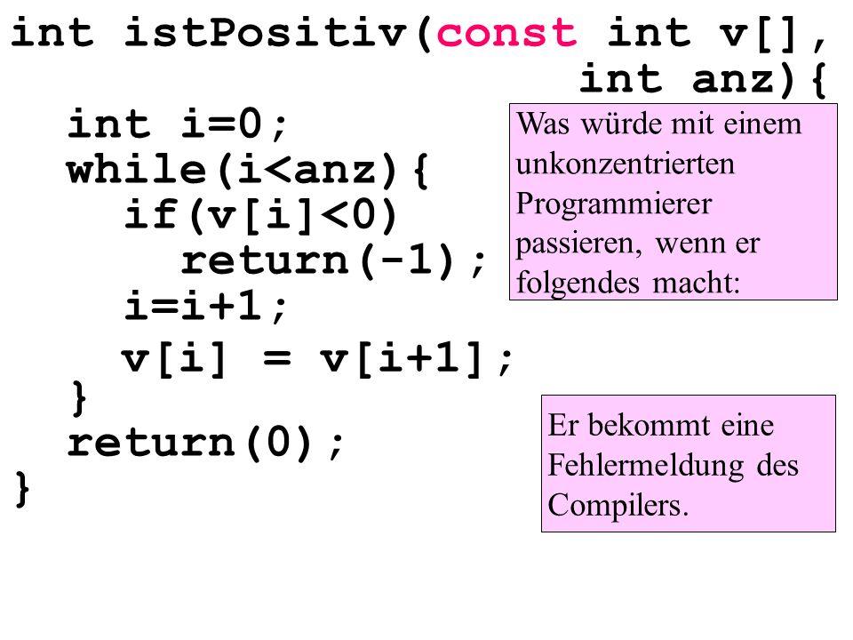 int istPositiv(const int v[], int anz){ int i=0; while(i<anz){ if(v[i]<0) return(-1); i=i+1; } return(0); }